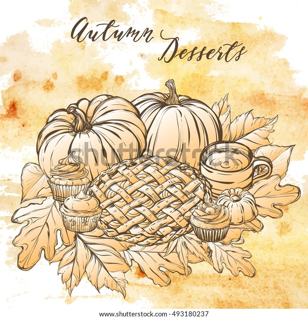 Autumn desserts, cupcakes, pie, pumpkins, coffee, leaves,handmade, vector illustration,card for you,retro,watercolor background