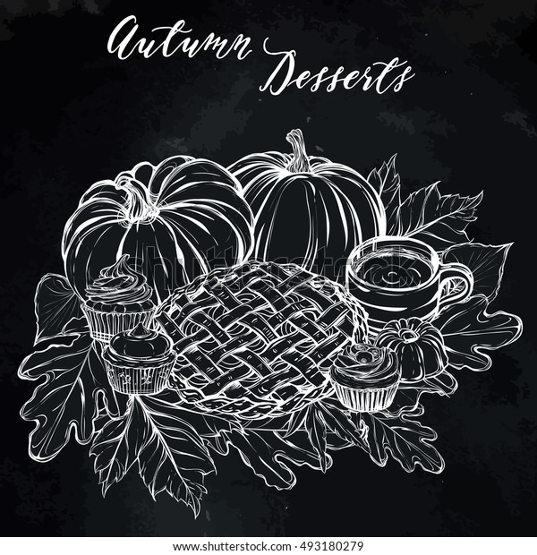Autumn desserts, cupcakes, pie, pumpkins, coffee, leaves,handmade,card for you,retro, Vector chalk illustration