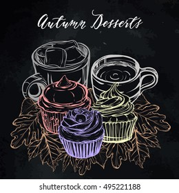 Autumn desserts, cupcakes,coffee, leaves,handmade, Vector chalk illustration, card for you