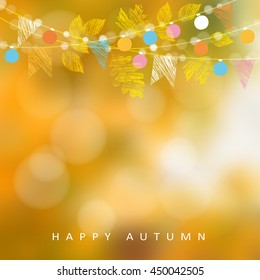 Autumn, fall background. Card with maple and oak leaves and  bokeh lights. String with party flags and light, decoration. Modern blurred vector illustration.