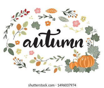 Autumn hand drawn lettering and floral illustration, branches and wreath with leaves and flowers and pumpkins