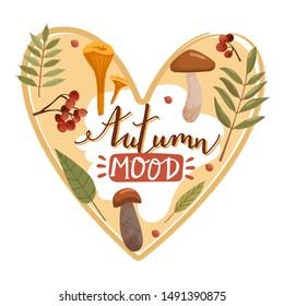 "Autumn illustration. Stylish typography slogan design ""Autumn mood"" sign. Various types of mushrooms, leafs, branch and rowan. Heart shape composition. Vector."