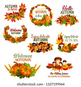 Autumn leaf wreath set and seasonal fall greeting quotes. Vector isolated autumn maple or chestnut leaves, pumpkin and rowan berry harvest, oak acorn and pine or fir cones for Welcome Autumn design