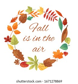 Autumn leaves wreath, circle, autumnal round frame cartoon vector illustration. Fall is in the air quote in circle of the leaves.