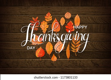 Autumn maple leaves and berries on old wooden backgound. Thanksgiving greeting card with handwriting Happy Thanksgiving Day . Thanksgiving day concept. Vector illustration
