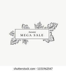Autumn Mega Sale. Abstract Vector Retro Label, Sign or Card Template. Hand Drawn Maple and Oak Leaf Sketch Illustration with Vintage Typography in a Frame. Isolated.