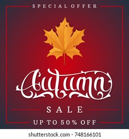 Autumn sale colorful Vector illustration with lettering and decorate maple leaves. Fall promotion layout for shopping sale or promo poster and frame leaflet or banner.