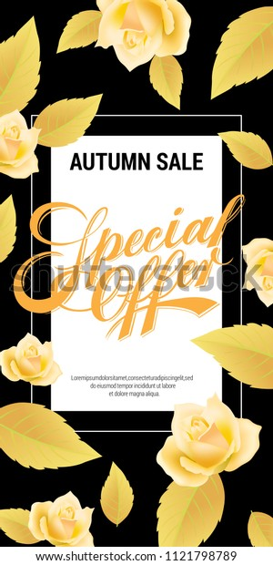 Autumn sale, special offer lettering with yellow roses. Autumn offer or sale advertising design. Handwritten and typed text, calligraphy. For leaflets, brochures, invitations, posters or banners.