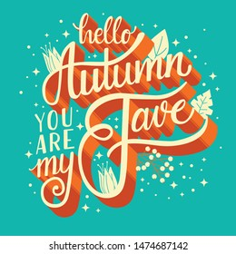 Autumn you are my fave, hand lettering typography modern poster design, vector illustration