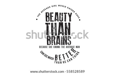 why is beauty better than brains