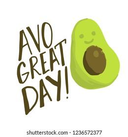 avocado sign avocado great day. quote pun.