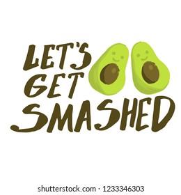 avocado sign. let's get smashed.