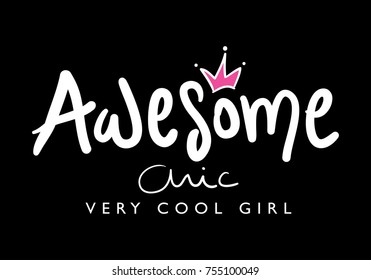 Awesome chic, very cool girl typography and crown / Textile graphic t shirt print / Vector illustration design