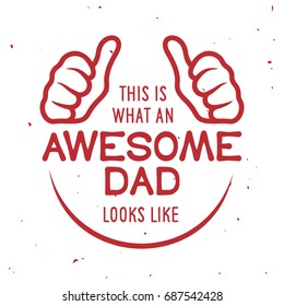 Awesome dad t-shirt design. Hand drawn lettering composition. Father day gift. Vector vintage illustration.
