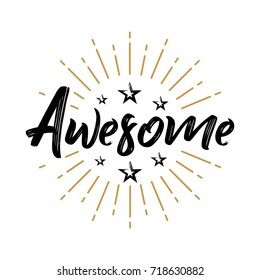 Awesome - Fireworks - Message, quote, sign, Lettering, Handwritten, vector for greeting