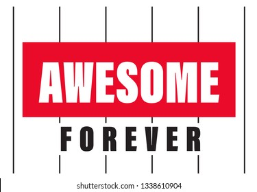 AWESOME FOREVER, slogan, t-shirt vector design