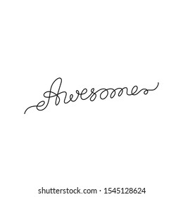 Awesome inscription, continuous line drawing, hand lettering small tattoo, print for clothes, t-shirt, emblem or logo design, one single line on a white background, isolated vector illustration.