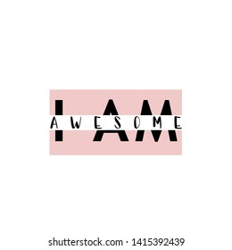 I am awesome quote, square background, typography