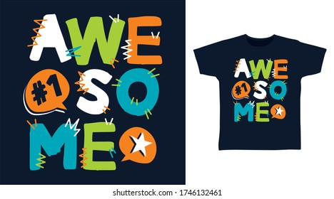 Awesome typography design vector illustration, ready for print on kids t-shirt