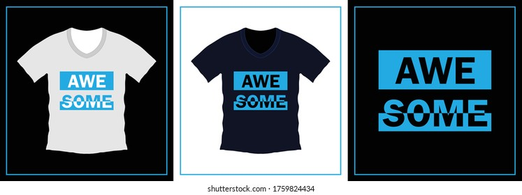 Awesome typography t-shirt design. print ready, vector illustration. Global swatches