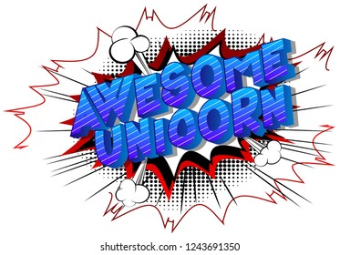 Awesome Unicorn - Vector illustrated comic book style phrase on abstract background.