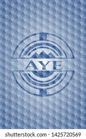 Aye blue emblem or badge with geometric pattern background. Vector Illustration. Detailed.