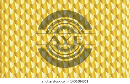 Aye gold shiny badge. Scales pattern. Vector Illustration. Detailed.
