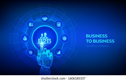 B2B. Business-to-business sales, B2B sales method, wholesale business concept on virtual screen. Collaboration and partnership concept. Robotic hand touching digital interface. Vector illustration.