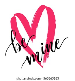 Ba mine - hand drawn lettering for valentines day with drawn heart. Vector typography design isolated on white background.