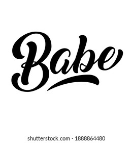 Babe hand lettering, custom typography, black ink brush calligraphy, isolated on white background. Vector type illustration.