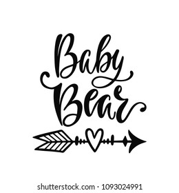 Baby bear. Hand drawn typography vector phrase with arrow. Vector illustration isolated on white background.