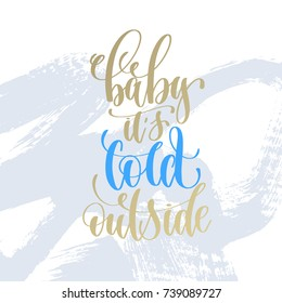 baby it's cold outside hand lettering holiday poster on light blue brush stroke background, christmas winter quote, calligraphy vector illustration