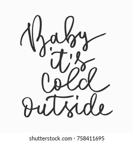"""""""baby it's cold outside"""" hand written inscription"""