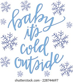 Baby it's cold outside. Hand-lettered Vector