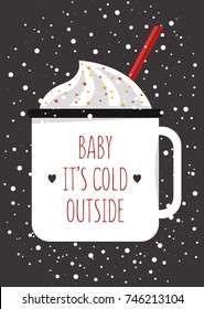 Baby it's cold outside! Illustration of the mug with cream drink