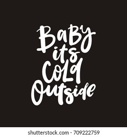 Baby it's cold outside lettering design
