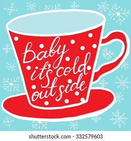 Baby it's cold outside lettering, hand drawn letters, christmas card