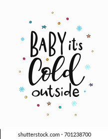 baby its cold outside merry christmas happy new year simple lettering calligraphy postcard or poster