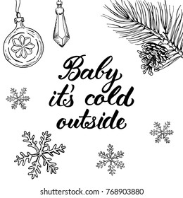 Baby it's cold outside! Postcard with copperplate calligraphy and holiday sketch.