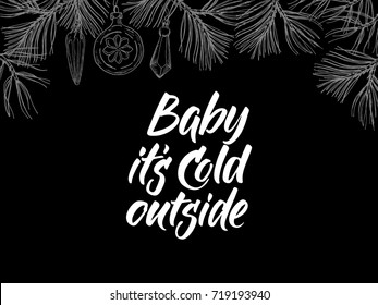 Baby it's cold outside! Postcard with modern calligraphy and hand drawn pine branches