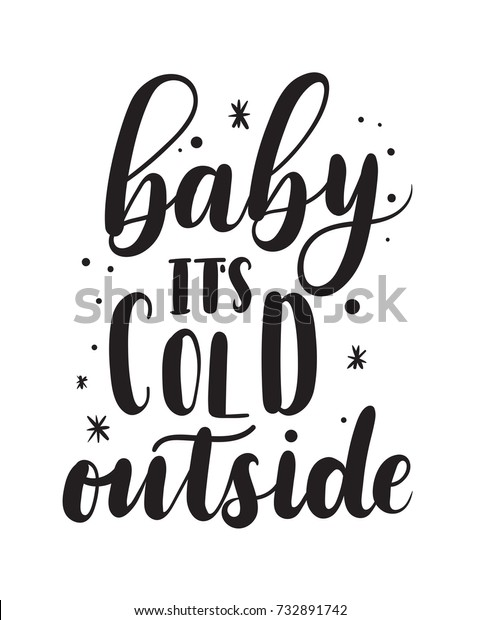 Baby It/'s Cold Outside Snow WinterT-Shirt