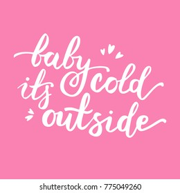Baby it's cold outside vector handwritten pink poster.