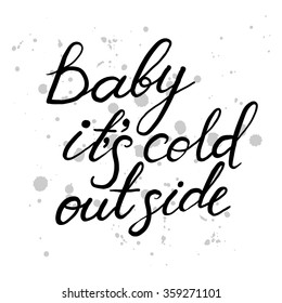 Baby it's cold outside vector print