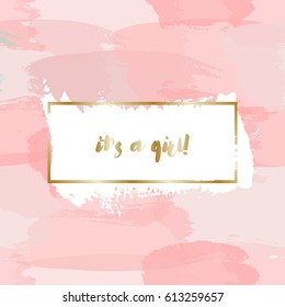 Baby girl birth announcement/baby shower card design with gold message It's a Girl and pastel pink watercolor brush strokes in the background.