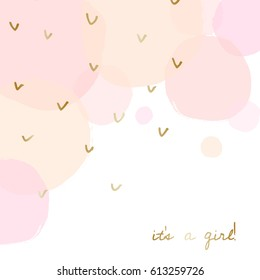 Baby girl birth announcement/baby shower card design with gold message It's a Girl and transparent pink and orange watercolor bubbles in the background.