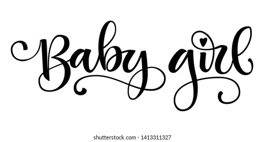 Baby girl logo quote. Baby shower hand drawn  modern brush calligraphy phrase. Simple vector text for cards, invintations, prints, posters, stikers.  Landscape design.