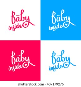 Baby inside. Fashionable calligraphy. Excellent print on a T-shirt. Elements for design. Stock hectares of white, pink and blue background. Pregnancy and childbirth. Waiting for the baby.