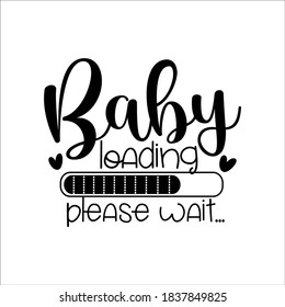 Baby Loading please wait..-Progress bar with inscription. Vector illustration for t-shirt design, poster, card, baby shower decoration.