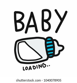 Baby loading word and milk bottle cartoon vector illustration