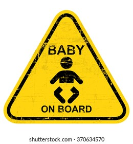 Baby On Board Sign. Grungy, worn style